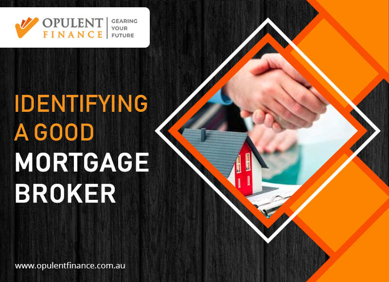 IDENTIFYING A GOOD MORTGAGE BROKER