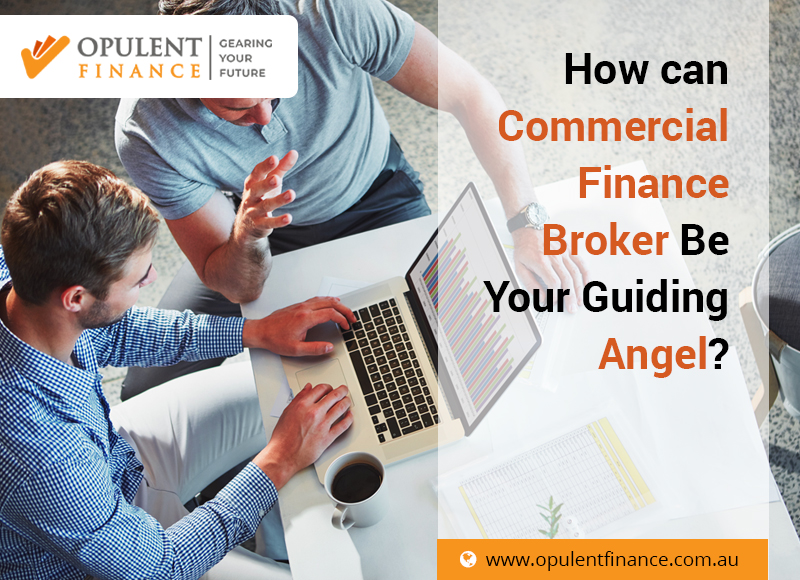 How Can Commercial Finance Broker Be Your Guiding Angel